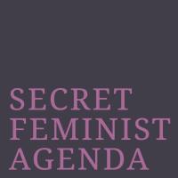 Secret Feminist Agenda.png